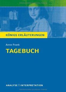 Tagebuch von Anne Frank. Textanalyse und Interpretation mit ausführlicher Inhaltsangabe und Abituraufgaben mit Lösungen