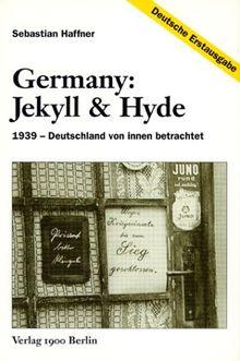 Germany. Jekyll und Hyde. 1939 - Deutschland von innen betrachtet