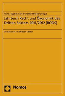 Jahrbuch Recht und Ökonomik des Dritten Sektors 2011/2012 (RÖDS): Compliance im Dritten Sektor (Jahrbuch Recht Und Okonomik Des Dritten Sektors)