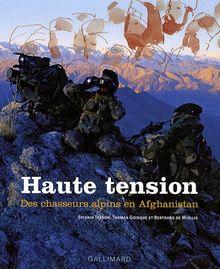 Haute tension : Des chasseurs alpins en Afghanistan