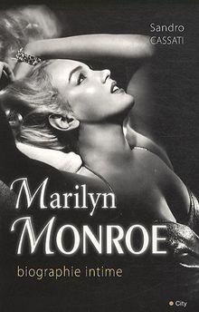 Marilyn Monroe : Biographie intime