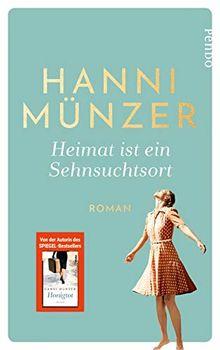 Heimat ist ein Sehnsuchtsort: Roman (Heimat-Saga, Band 1)
