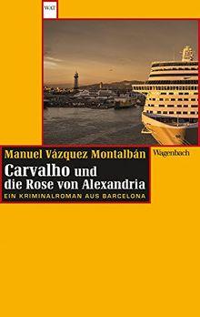 Carvalho und die Rose von Alexandria: Ein Kriminalroman aus Barcelona (WAT)