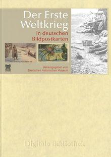 Der Erste Weltkrieg in deutschen Bildpostkarten