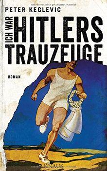 Ich war Hitlers Trauzeuge: Roman