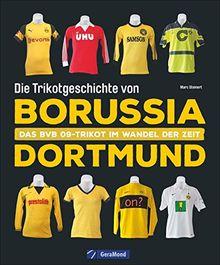 Die Trikotgeschichte von Borussia Dortmund. Das BVB-Fußballtrikot im Wandel der Zeit. Mehr als 100 Original-Spielertrikots und über 150 historische Abbildungen.
