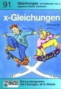 X - Gleichungen, Gleichungen mit Vielfachen von x, negativen Zahlen, Klammern. Ein Lernprogramm mit Lösungen, ab 6. Klasse.: TEIL 2