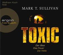 Toxic: Der Biss. Das Feuer. Die Hölle