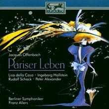Jacques Offenbach: Pariser Leben (Querschnitt)