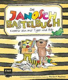 Das Janosch-Bastelbuch: Kreativ sein mit Tiger & Bär