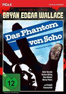Bryan Edgar Wallace: Das Phantom von Soho - Remastered Edition / Spannender Gruselkrimi mit Starbesetzung + Bonusmaterial (Pidax Film-Klassiker)