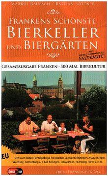 Frankens Schonste Bierkeller Und Biergarten Gesamtausgabe Franken 500 Mal Bierkultur Von Markus Raupach