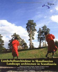 Landschaftsarchitektur in Skandinavien / Landscape Architecture in Scandinavia: Projekte aus Dänemark, Schweden, Norwegen, Finnland und Island / ... Denmark, Sweden, Norway, Finland and Iceland