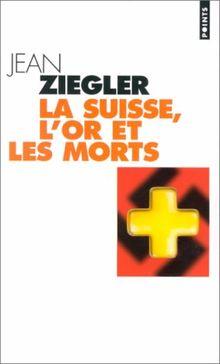 Suisse l'or et les morts (la) (Points)