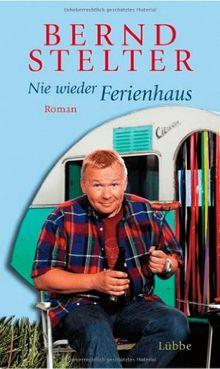Nie Wieder Ferienhaus Roman Von Bernd Stelter
