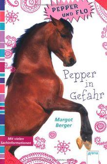 Pepper und Flo. Pepper in Gefahr
