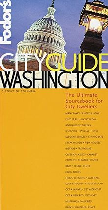 Fodor's CITYGUIDE Washington, D.C, 2nd Edition: The Ultimate Sourcebook for City Dwellers