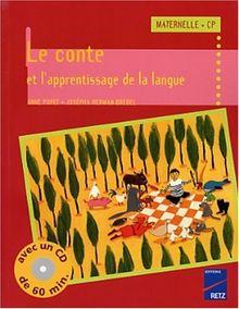 Le conte et l'apprentissage de la langue Maternelle/CP. (1CD audio) (Activites Pratiques)
