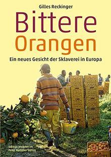 Bittere Orangen: Ein neues Gesicht der Sklaverei in Europa (Edition Trickster)
