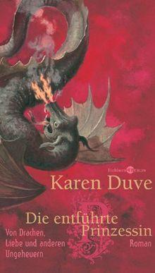 Die entführte Prinzessin: Von Drachen, Liebe und anderen Ungeheuern