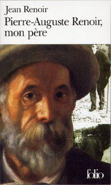 Pierre-Auguste Renoir, mon père (Folio)