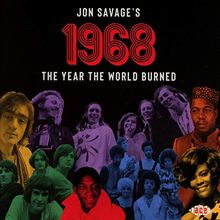 Jon Savage'S 1968-the Year the World Burned