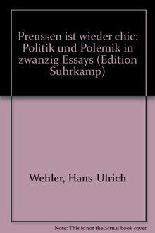 Preußen ist wieder chic. Politik und Polemik in zwanzig Essays.