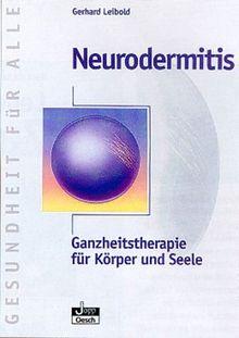 Neurodermitis. Ganzheitstherapie für Körper und Seele