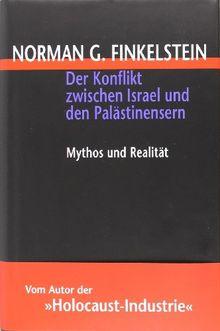 Der Konflikt zwischen Israel und den Palästinensern. Mythos und Realität