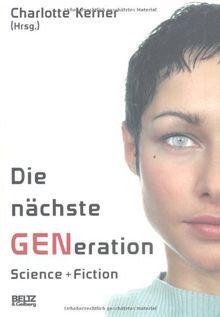 Die nächste GENeration: Science + Fiction (Beltz & Gelberg)