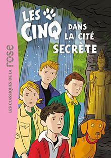 Le Club des Cinq, Tome 45 : Les Cinq dans la cité secrète