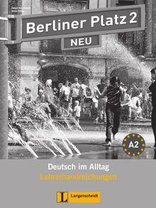 Berliner Platz 2 NEU - Lehrerhandreichungen 2: Deutsch im Alltag
