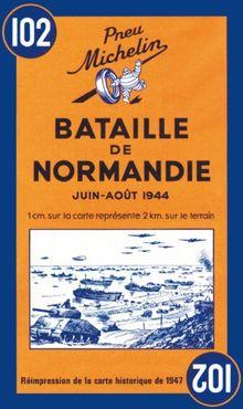 Carte historique : Bataille de Normandie, N° 102 (Maps/Historical (Michelin))