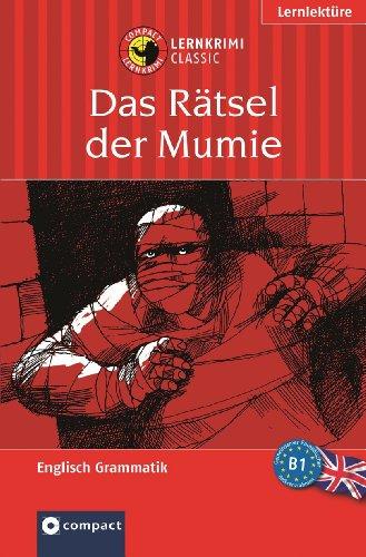 lernziel englisch grammatik das rätsel der mumie von marc