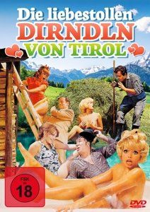 Die liebestollen Dirndln von Tirol