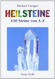 Heilsteine. 430 Steine von A bis Z