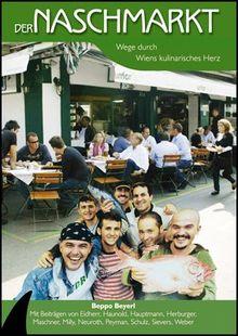 Der Naschmarkt: Wege durch Wiens kulinarisches Herz