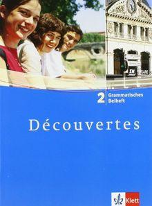 Découvertes: Decouvertes 2. Grammatisches Beiheft. Alle Bundesländer: Französisch als 2. Fremdsprache oder fortgeführte 1. Fremdsprache. Gymnasium: TEIL 2