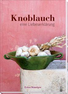 Knoblauch: Eine Liebeserklärung