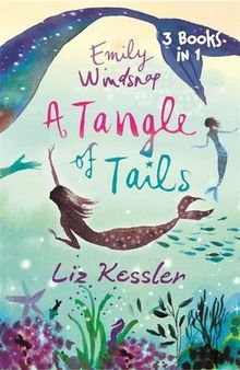 A Tangle of Tails: 3 Books in 1 (Emily Windsnap, Band 1)