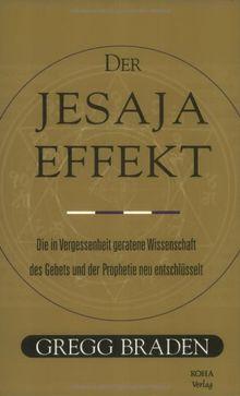 Der Jesaja Effekt. Die in Vergessenheit geratene Wissenschaft des Gebets und der Prophetie neu entschlüsselt.