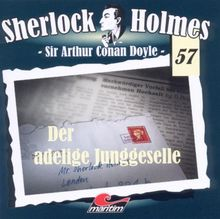 Sherlock Holmes 57 - Der adelige Jungeselle