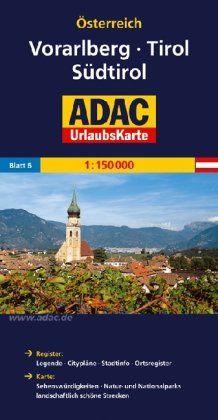 ADAC Urlaubskarte Vorarlberg, Tirol, Südtirol 1:150.000: Register: Legende - Citypläne - Stadtinfo - Ortsregister. Karte . Sehenswürdigkeiten - Natur- und Nationalparks landschaftlich schöne Strecken