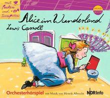 Mit Pauken und Trompeten: Alice im Wunderland. Orchesterhörspiel: Orchesterhörspiel mit Musik von Henrik Albrecht