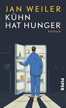 Kühn hat Hunger: Roman