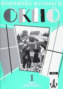 Okno - Modernes Russisch. Für den schulischen Russischunterricht. Teil 1. Arbeitsheft