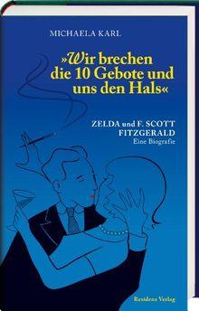 Wir brechen die 10 Gebote und uns den Hals: Zelda und F. Scott Fitzgerald