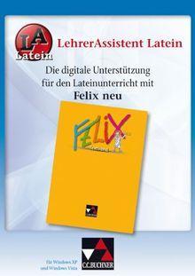 LehrerAssistent Latein : Die digitale Unterstützung für den Lateinunterricht mit Felix Neuausgabe, 1 CD-ROM Für Windows XP, Vista