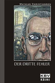 """Der dritte Fehler: Der erste """"Kommissar Brodersen"""" Krimi aus Berlin (KBV-Krimi)"""