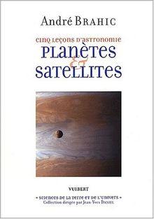 Cinq leçons d'astronomie. Planètes & satellites